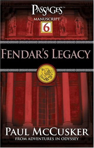 9781589971783: Fendar's Legacy (Passages 6: From Adventures in Odyssey)