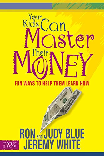9781589971912: Your Kids Can Master Their Money: Fun Ways to Help Them Learn How (Focus on the Family Books)