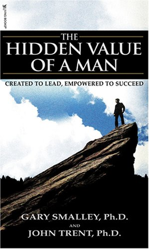 9781589972124: The Hidden Value of a Man: with Study Guide (Focus on the Family Book)