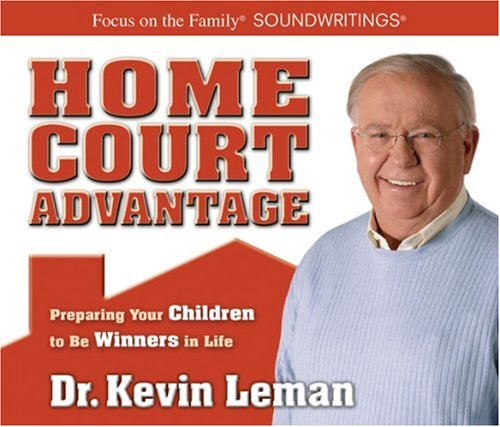Home Court Advantage: Preparing Your Children to Be Winners in Life: Leman, Kevin
