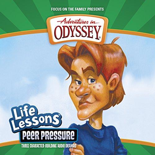 9781589972223: Peer Pressure (Adventures in Odyssey Life Lessons #5)