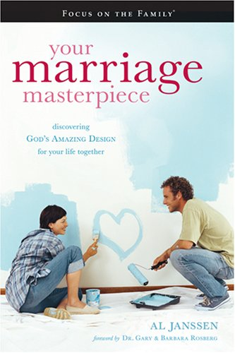 Your Marriage Masterpiece: God's Amazing Design for: Janssen, Al
