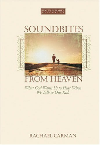 9781589972728: SoundBites from Heaven: What God Wants Us to Hear When We Talk to Our Kids