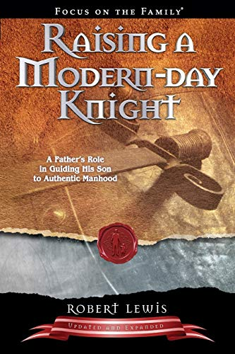 9781589973091: Raising a Modern-Day Knight: A Father's Role in Guiding His Son to Authentic Manhood