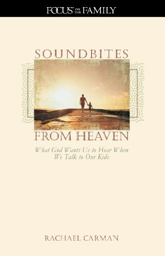 9781589973121: SoundBites from Heaven: What God Wants Us to Hear When We Talk to Our Kids