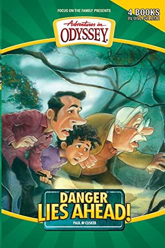 Danger Lies Ahead PB (Adventures in Odyssey Flashbacks): McCusker Paul