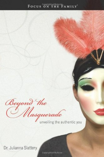 9781589973770: Beyond the Masquerade: Unveiling the Authentic You