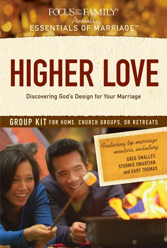 9781589974036: Higher Love Group Kit: Discovering God's Design for Your Marriage (Essentials of Marriage)