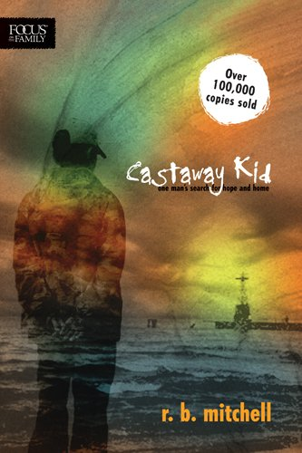 9781589974340: Castaway Kid: One Man's Search for Hope and Home (Focus on the Family Books)