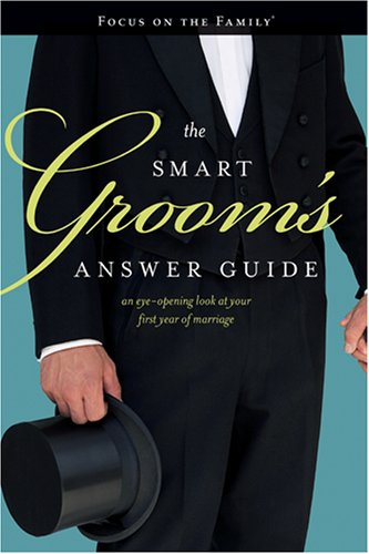 9781589974678: The Smart Groom's Answer Guide: An Eye-opening Look at Your First Year of Marriage (Focus on the Family)