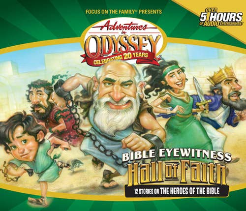 9781589974890: AIO Classics #4: Bible Eyewitness: The Hall of Faith: 12 Stories of the Bible's Greatest Heroes (Adventures in Odyssey Audio)