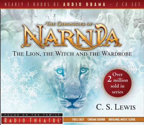 9781589975033: The Lion, the Witch, and the Wardrobe (Radio Theatre: Chronicles of Narnia)