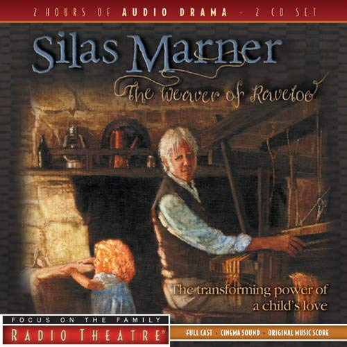 9781589975163: Silas Marner: The Weaver of Raveloe (Focus on the Family Radio Theatre)