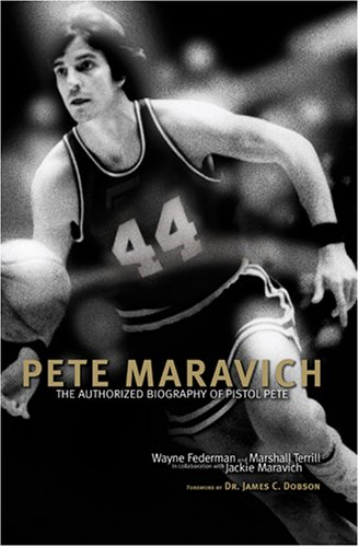 Pete Maravich: The Authorized Biography of Pistol: Wayne Federman; Marshall