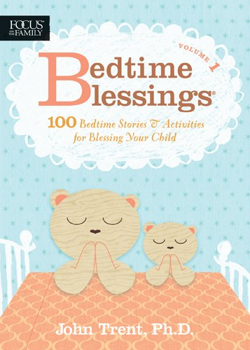 Bedtime Blessings: 100 Bedtime Stories & Activities: Trent, John