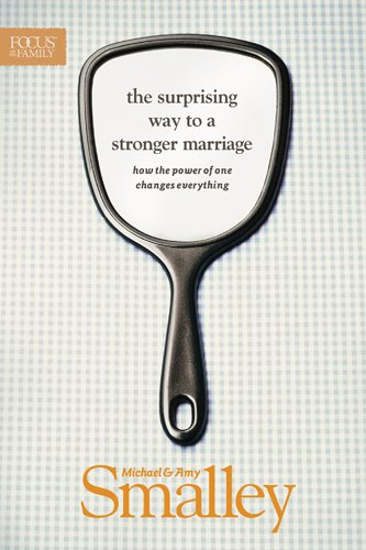 The Surprising Way to a Stranger Marriage : How the Power of One Changes Everything (Focus on the...