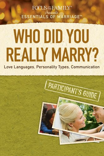 9781589975620: Who Did You Really Marry? Participant's Guide: Love Languages, Personality Types, Communication (Essentials of Marriage)