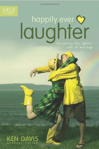 9781589975804: Happily Ever Laughter: Discovering the Lighter Side of Marriage (Focus on the Family)