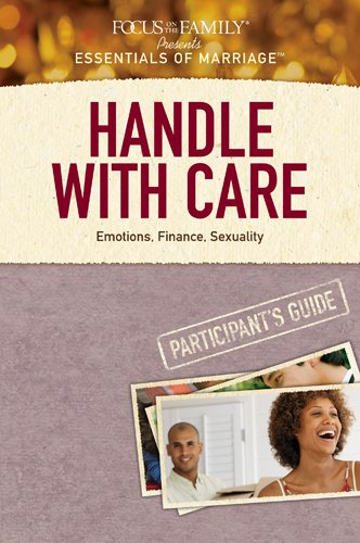 Handle with Care Participants Guide 10-Pack: Emotions, Finance, Sexuality (Essentials of Marriage)