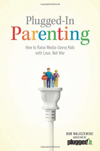 9781589976245: Plugged-In Parenting: How to Raise Media-Savvy Kids with Love, Not War (Focus on the Family)
