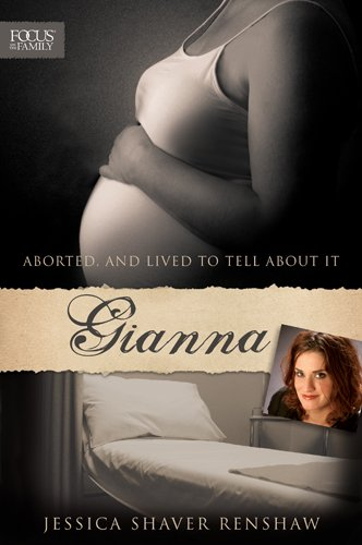 9781589976399: Gianna: Aborted, and Lived to Tell about It (Focus on the Family)
