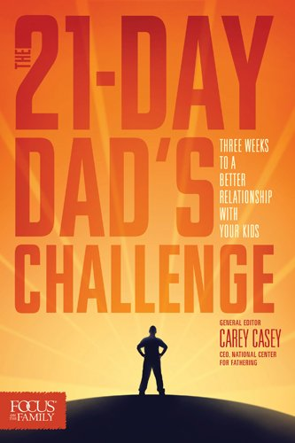 9781589976818: The 21-Day Dad's Challenge: Three Weeks to a Better Relationship with Your Kids