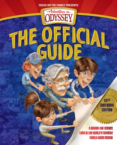 9781589977198: Adventures in Odyssey: The Official Guide: A Behind-the-Scenes Look at the World's Favorite Family Audio Drama (Adventures in Odyssey Books)