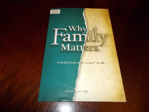 Why Family Matters: A Modern Look At an Ancient Truth: Jim Daly