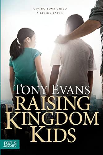 9781589978805: Raising Kingdom Kids: Giving Your Child a Living Faith