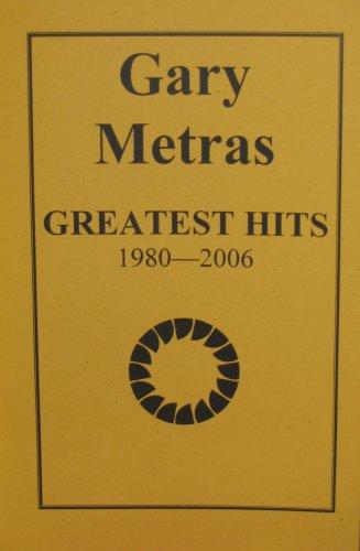 Gary Metras: Great Hits, 1980-2006: Gary Metras