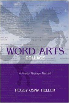 9781589987999: Word Arts Collage (A Poetry Therapy Memoir)