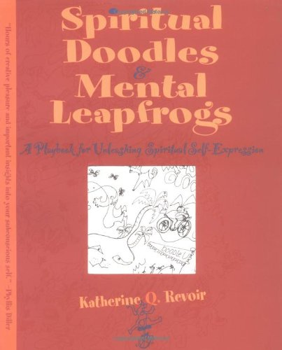 9781590030295: Spiritual Doodles and Mental Leapfrogs: Playbook for Unleashing Spiritual Self Expression