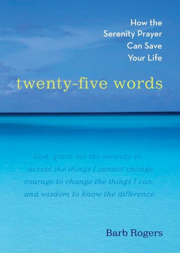 9781590030721: Twenty-Five Words: How The Serenity Prayer Can Save Your Life