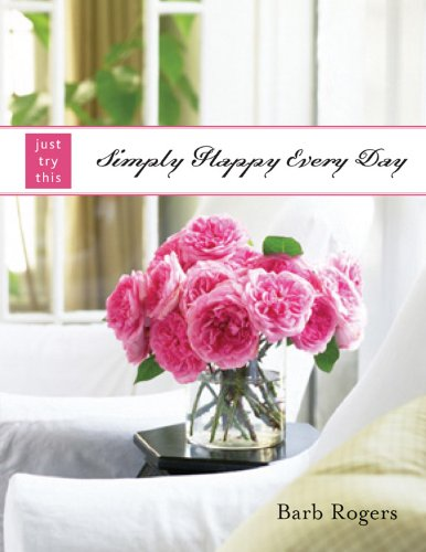 9781590030752: Simply Happy Every Day (Just Try This)