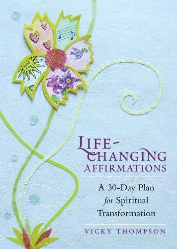 Life-Changing Affirmations: A 30-Day Plan for Spiritual Transformation: Thompson, Vicky