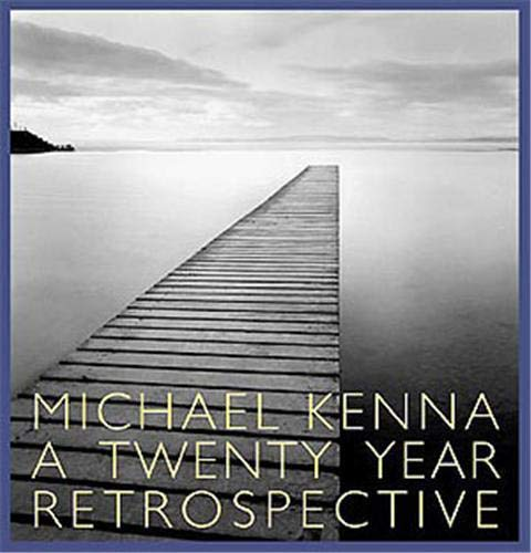 Michael Kenna: A 20 Year Retrospective (9781590050194) by Michael Kenna