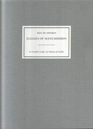 9781590053379: Max de Esteban Elegies of Manumission /Anglais