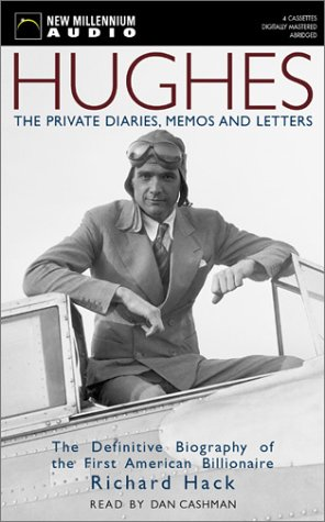9781590070123: Hughes: The Private Diaries, Memos and Letters: The Definitive Biography of the First American Billionaire