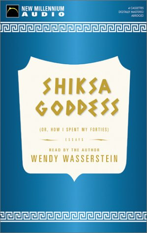 Shiksa Goddess: Or, How I Spent My Forties (1590070151) by Wendy Wasserstein