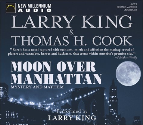 Moon over Manhattan: Mystery and Mayhem (9781590070772) by Larry King; Thomas H. Cook