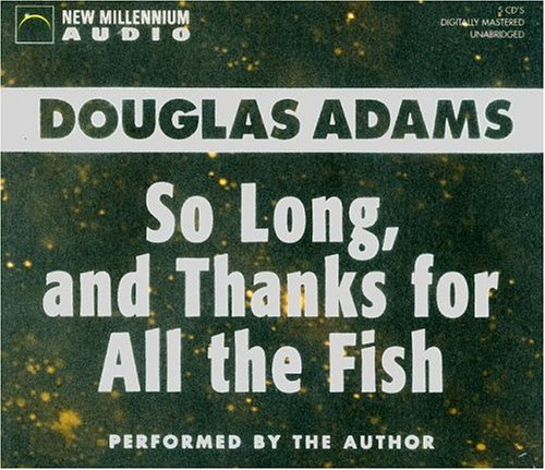 So Long and Thanks for All the Fish (Hitchhiker's Triology): Adams, Douglas