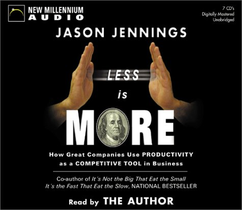 9781590072684: Less is More: How Great Companies Use Productivity as the Ultimate Competitive Edge