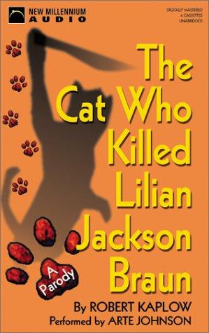 9781590073148: The Cat Who Killed Lilian Jackson Braun: A Parody (New Millennium Audio)