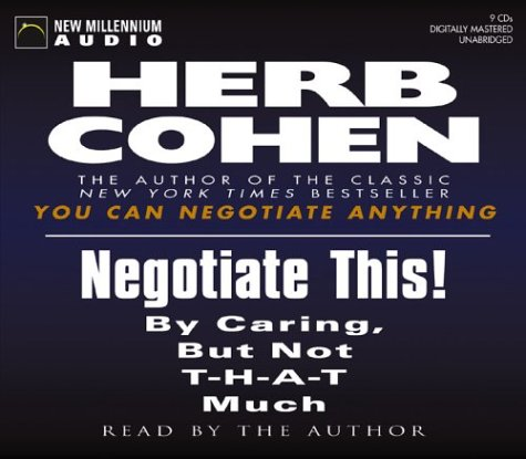 9781590074589: Negotiate This!: By Caring, but Not T-H-A-T Much