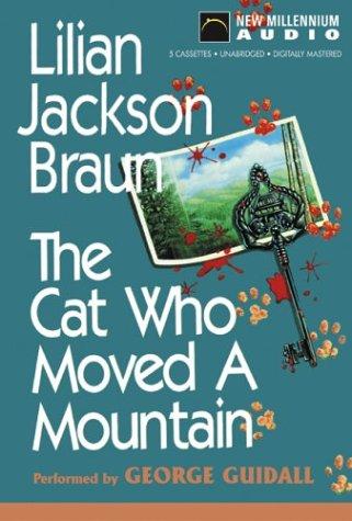 Cat Who Moved a Mountain: Braun, Lilian Jackson