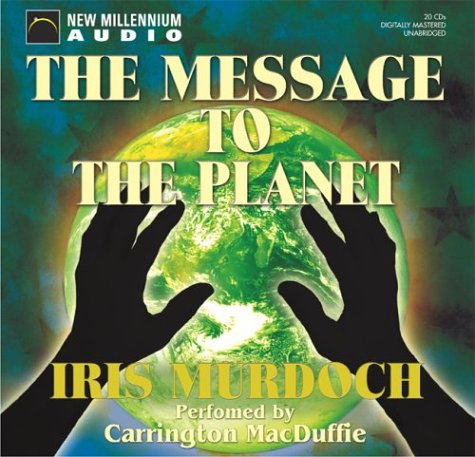 The Message to the Planet: Iris Murdoch