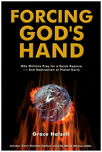 9781590080153: Forcing God's Hand: Why Millions Pray for a Quick Rapture and Destruction of Planet Earth