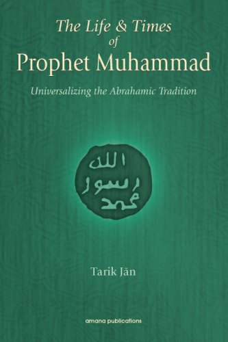 9781590080412: The Life And Times of Prophet Muhammad: Universalizing the Abrahamic Tradition