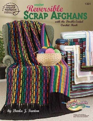 Crochet Reversible Scrap Afghans with the Double-Ended Crochet Hook: Fanton, Darla J.
