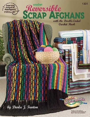 9781590120095: Crochet Reversible Scrap Afghans with the Double-Ended Crochet Hook